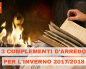 3 Complementi d'arredo per l'inverno 2017/2018
