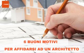 6 motivi per affidarsi ad un architetto