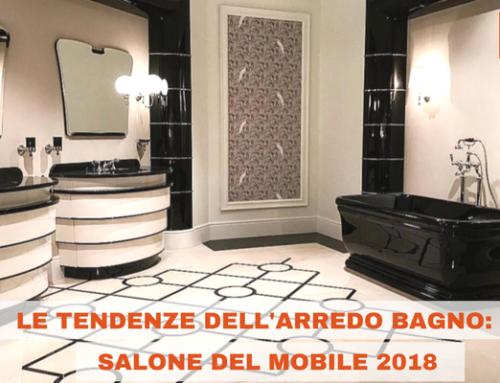 Le nuove tendenze nell'arredo bagno: Salone del Mobile 2018